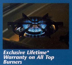 Lifetime Warranty on all Top Burners